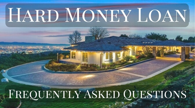Hard Money Loan Frequently Asked Questions