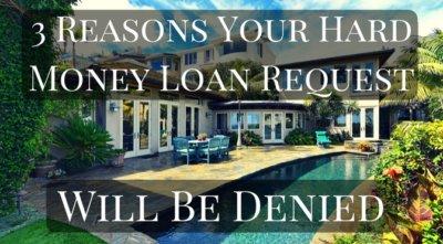 3 Reasons Hard Money Loan Request Will Be Denied