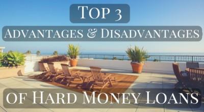 Top 3 Advantages & Disadvantages of Hard Money Loans
