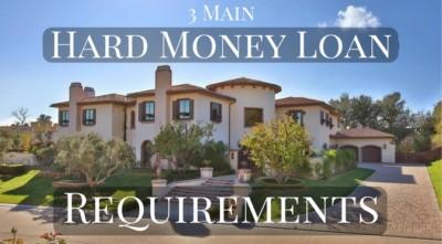 3 Main Hard Money Loan Requirements