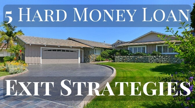 5 Hard Money Loan Exit Strategies