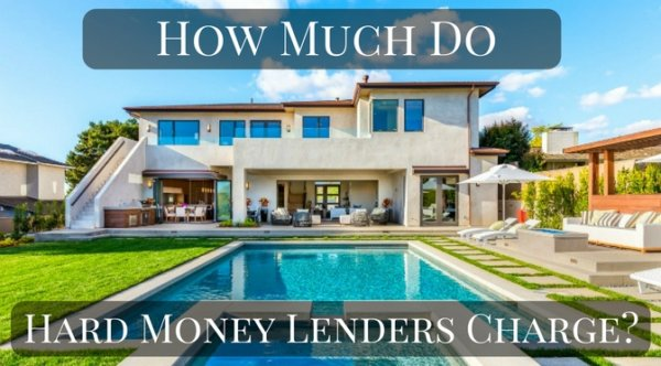 How Much Do Hard Money Lenders Charge