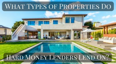 What types of properties do hard money lenders lend on