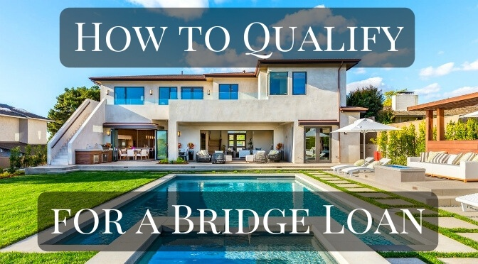 How to qualify for a bridge loan